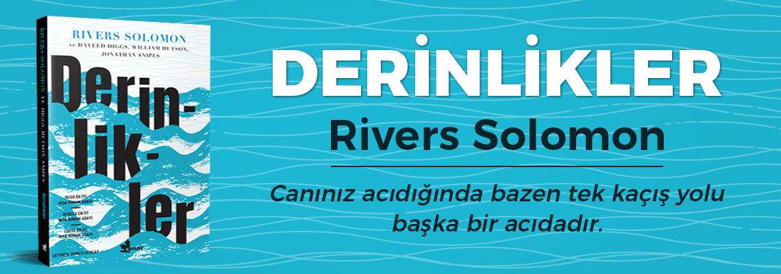 Derinlikler - Rivers Solomon